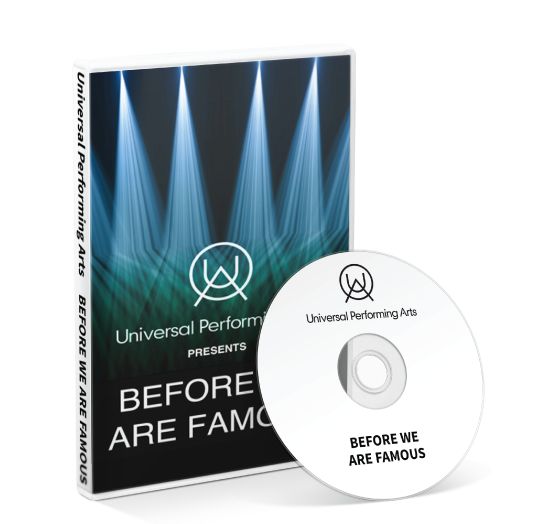 Universal Performing Arts - Before we are famous DVD
